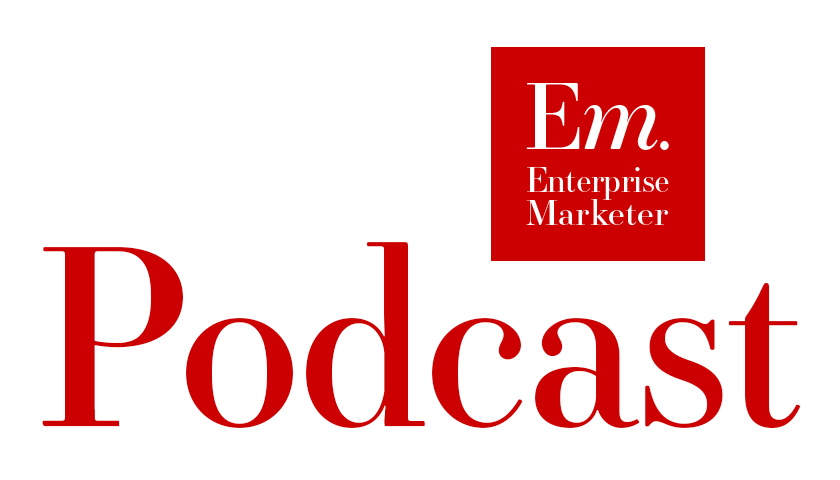 Enterprise Marketer Podcast