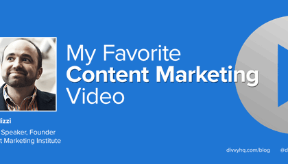 My Favorite Content Marketing Video: Joe Pulizzi
