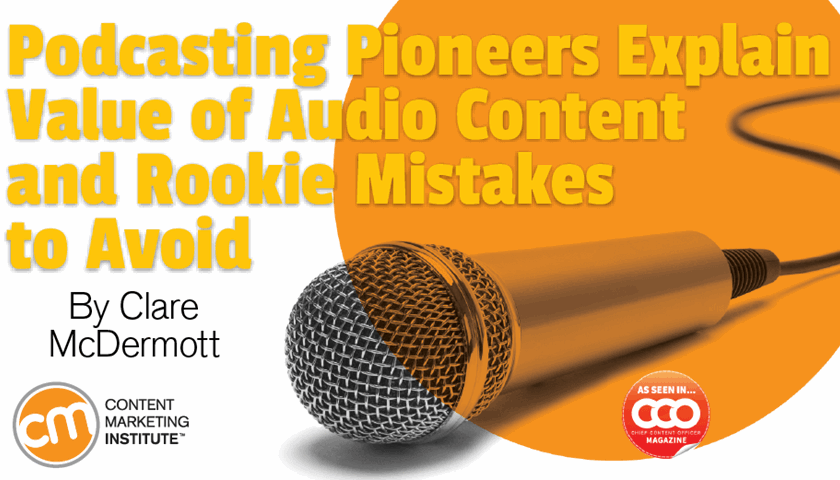 Podcasting Pioneers Explain Value of Audio Content and Rookie Mistakes to Avoid