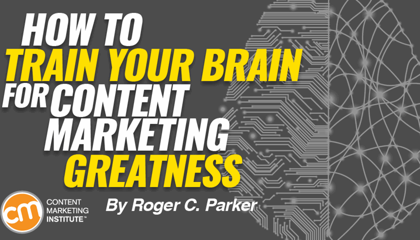 How to Train Your Brain for Content Marketing Greatness