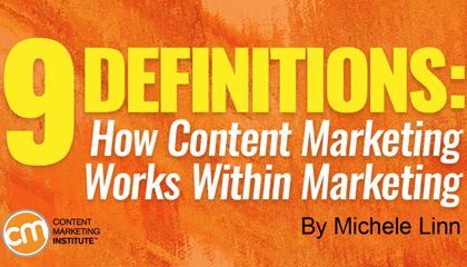 9 Definitions: How Content Marketing Works Within Marketing
