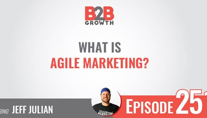 What is Agile Marketing? Podcast with Jeff Julian