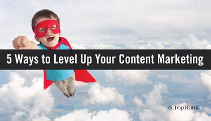 How to Level Up Your Content Marketing Maturity