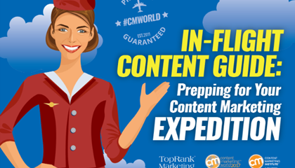 In-Flight Content Guide: Prepping for Your Content Marketing Expedition #CMWorld