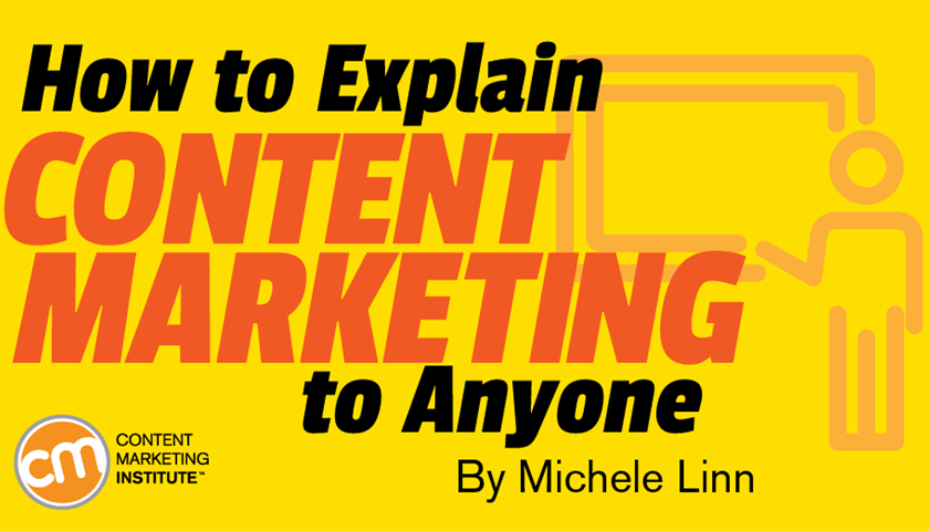 How to Explain Content Marketing to Anyone