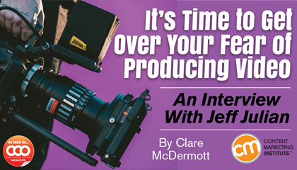 Marketers Must Pick Up the Video Camera - Here's How