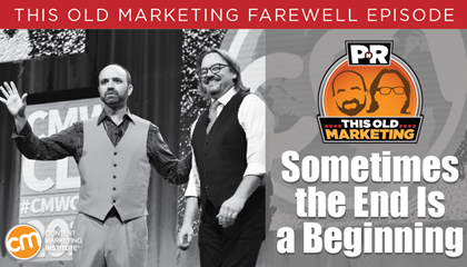 This Old Marketing Farewell Episode: Sometimes the End Is a Beginning