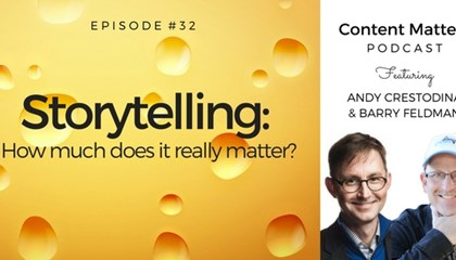 Storytelling: How Much Does It Really Matter? [Content Matters Episode 32] | Orbit Media Studios