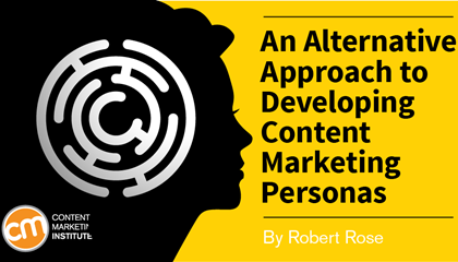 An Alternative Approach to Developing Content Marketing Personas