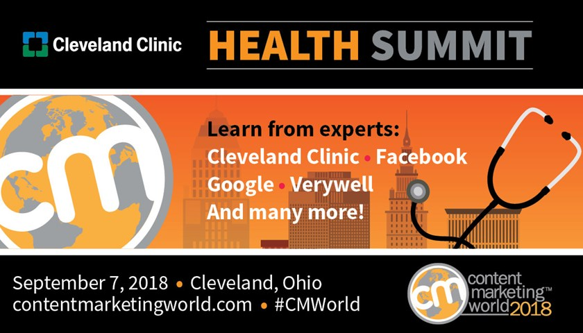 It's Back!  Content Marketing World / Cleveland Clinic Health Summit