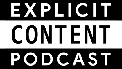 Explicit Content Podcast