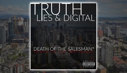 Truth, Lies, and Digital Marketing - Death of a Salesman?